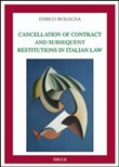Cancellation of contract and subsequent restitution in italian law