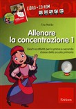 Allenare la concentrazione. Kit. Con CD-ROM Vol. 1