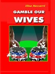 Gamble our wiwes