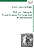 Making history in Ninth-century northern and southern Italy