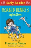 Horrid Henry Early Reader: Horrid Henry's Injection