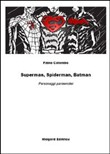 Superman, Spiderman, Batman. Personaggi parmenidei