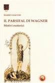 il parsifal di wagner. mo...