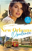 American Affairs: New Orleans Opulence: His Secretary's Surprise Fiancé (Bayou Billionaires) / Reunited with the Rebel Billionaire / When the Cameras Stop Rolling…