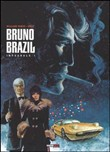Bruno Brazil. L'integrale Vol. 1