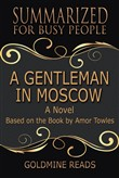 Summary: A Gentleman in Moscow - Summrized for Busy People