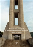 Architecture as propaganda in twentieth-century totalitarian regimes. History and heritage