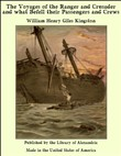 The Voyages of the Ranger and Crusader and what Befell their Passengers and Crews
