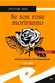 Se son rose morirano. Intrigo spinoso per Rebaudengo