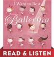 I Want to Be a Ballerina: Read & Listen Edition