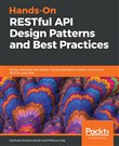 Hands-On RESTful API Design Patterns and Best Practices