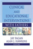 Clinical and Educational Interventions with Fathers