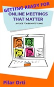 Getting Ready for Online Meetings that Matter: A Guide for Members of Remote Teams