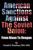 American Sanctions Against The Soviet Union From Nixon To Reagan