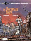 Valerian & Laureline - Tome 18 - In Uncertain Times