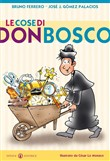 Le cose di don Bosco. Ediz. illustrata
