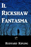 The phantom Rickshaw and other ghost stories. Ediz. italiana