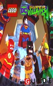 LEGO DC Super-Villains Complete Tips and Tricks