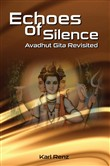 Echoes of Silence- Avadhut Gita Revisited