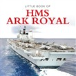 little book of hms ark ro...