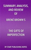 Summary, Analysis, and Review of Brené Brown's The Gifts of Imperfection