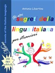 Gli Altri Segreti della Lingua Italiana per Stranieri: More Secrets of the Italian Language