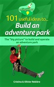 101 useful ideas to... Build an adventure park