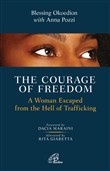 The courage of freedom. A woman escaped from the hell of trafficking