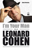 I'm your man. Vita di Leonard Cohen