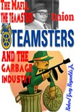 The Mafia, the Teamsters Union and the Garbage Industry