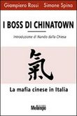 I boss di Chinatown. La mafia cinese in Italia