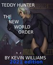 Teddy Hunter: The New World Order