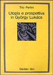 Utopia e prospettiva in Gyorgy Luckàcs
