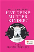 Hat deine Mutter Kinder?