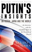 Putin's Insights on Russia, Japan and the World