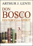 Don Bosco. History and spirit Vol. 3