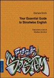 Your essential. Guide to streetwise english. Ediz. italiana