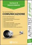 Veritest. Vol. 5: Prove di verifica per i test di ammissione all'area comunicazione