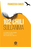 102 chili sull'anima - la...