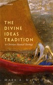 The Divine Ideas Tradition in Christian Mystical Theology