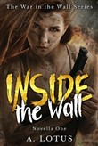 INSIDE The Wall (Novella One in the War in the Wall Series)