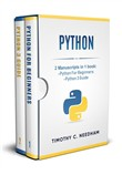 Python 2 Manuscripts in 1 book : - Python For Beginners - Python 3 Guide