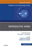 Reproductive Aging, An Issue of Obstetrics and Gynecology Clinics