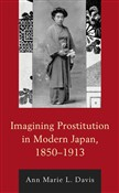 Imagining Prostitution in Modern Japan, 1850–1913