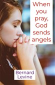 When You Pray, God Sends Angels