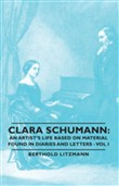 Clara Schumann: An Artist's Life Based on Material Found in Diaries and Letters - Vol I