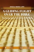 A gliding flight over the Bible. To discover again the vitality of the word