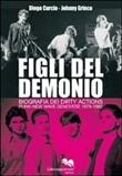 Figli del demonio. Biografia dei Dirty Actions punk-new wave genovese 1979-1982