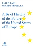 A Brief History of the Future of the United States of Europe