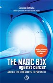 The magic box against cancer and all other ways to prevent it